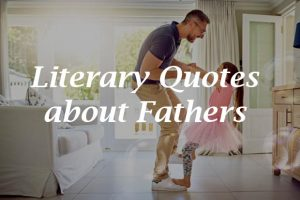 Literary Quotes about Fathers